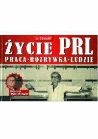 Elżbieta Majdak - Życie PRL. Praca, rozrywka, ludzie
