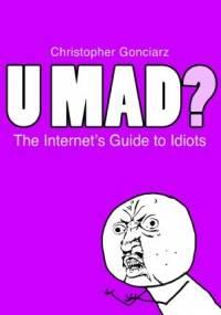 Krzysztof Gonciarz - U Mad? The Internet's Guide to Idiots