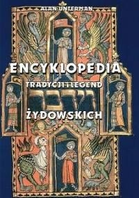 Alan Unterman - Encyklopedia tradycji i legend żydowskich