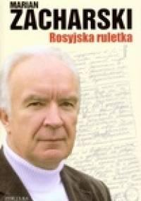 Marian Zacharski - Rosyjska ruletka