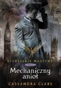 Cassandra Clare - Mechaniczny anioł