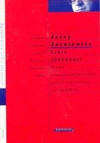 Jerzy Jarniewicz - Lista obecności.Szkice o dwudziestowiecznej prozie brytyjskiej i irlandzkiej