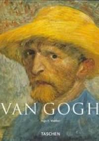 Ingo F. Walther - Vincent van Gogh 1853-1890. Wizja i rzeczywistość