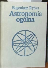 Eugeniusz Rybka - Astronomia ogólna