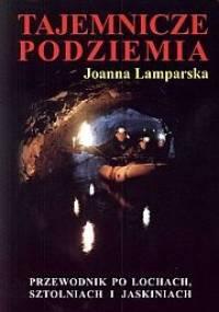 Joanna Lamparska - Tajemnicze podziemia