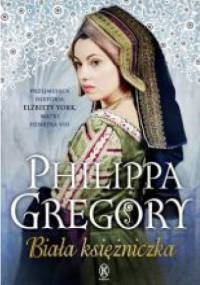 Philippa Gregory - Biała księżniczka