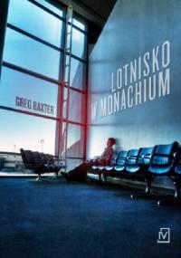 Greg Baxter - Lotnisko w Monachium