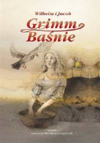Jacob Grimm - Wilhelm i Jacob Grimm. Baśnie