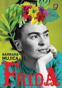 Barbara Mujica - Frida