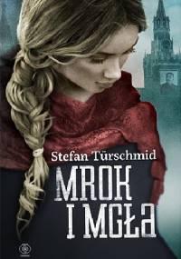 Stefan Türschmid - Mrok i mgła