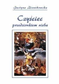 Justyna Zientkowska - Czyściec przedsionkiem nieba