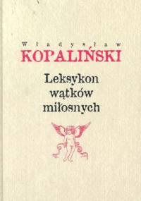 Władysław Kopaliński - Leksykon wątków miłosnych