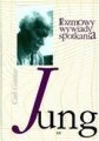 Carl Gustav Jung - Rozmowy, wywiady, spotkania