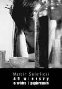 Marcin Świetlicki - 49 wierszy o wódce i papierosach