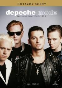 Trevor Baker - Depeche Mode. Wczesne lata 1981-1993