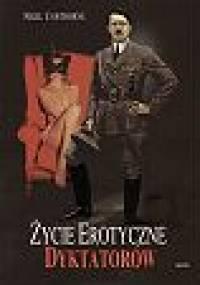 Nigel Cawthorne - Życie erotyczne dyktatorów