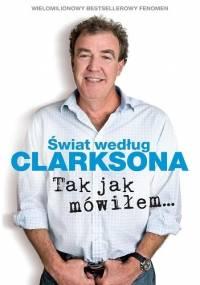 Jeremy Clarkson - Świat według Clarksona 6. Tak jak mówiłem…