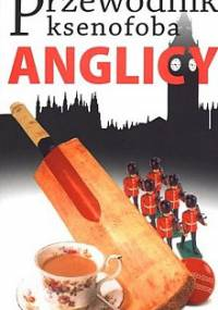 Antony Miall - Przewodnik ksenofoba. Anglicy
