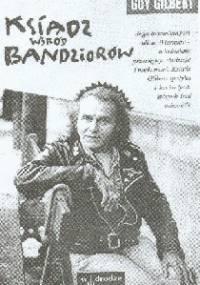 Guy Gilbert - Ksiądz wśród bandziorów