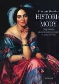 Francois Boucher - Historia mody. Dzieje ubiorów od czasów prehistorycznych do końca XX wieku.