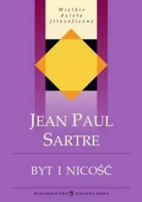 Jean-Paul Sartre - Byt i nicość. Zarys ontologii fenomenologicznej