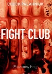 Chuck Palahniuk - Fight Club. Podziemny krąg