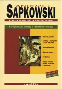 Andrzej Sapkowski - Rękopis znaleziony w smoczej jaskini. Kompendium wiedzy o literaturze fantasy. Wydanie II rozszerzone