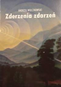 Andrzej Wilczkowski - Zderzenia zdarzeń