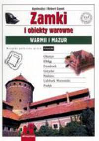 Agnieszka Malinowska-Sypek - Zamki i obiekty warowne Warmii i Mazur. Wydanie 2