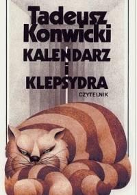 Tadeusz Konwicki - Kalendarz i klepsydra