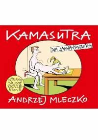 Andrzej Mleczko - Kamasutra dla zaawansowanych. Wydanie drugie rozszerzone