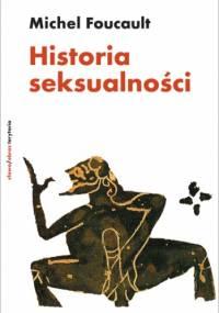 Michel Foucault - Historia seksualności