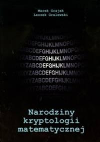Marek Grajek - Narodziny kryptologii matematycznej