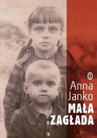Anna Janko - Mała Zagłada