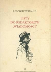 Leopold Tyrmand - Listy do redaktorów Wiadomości