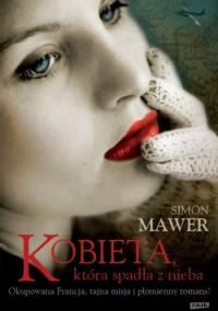 Simon Mawer - Kobieta, która spadła z nieba
