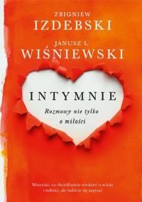 Janusz Leon Wiśniewski - Intymnie. Rozmowy nie tylko o miłości