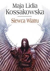 Maja Lidia Kossakowska - Siewca Wiatru