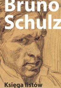 Bruno Schulz - Księga listów