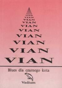 Boris Vian - Blues dla czarnego kota. Opowiadania