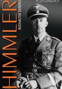 Peter Longerich - Himmler. Buchalter śmierci