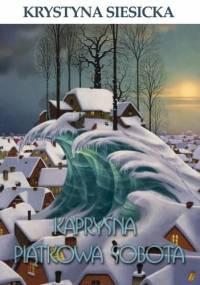 Krystyna Siesicka - Kapryśna piątkowa sobota