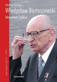 Władysław Bartoszewski - Władysław Bartoszewski. Wywiad rzeka