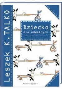 Leszek K. Talko - Dziecko dla odważnych