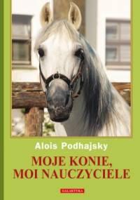 Alois Podhajsky - Moje konie, moi nauczyciele