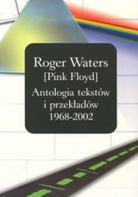 Roger Waters - Antologia tekstów i przekładów 1968 - 2002
