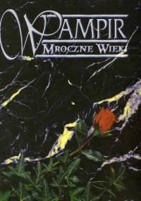 White Wolf - Wampir. Mroczne Wieki