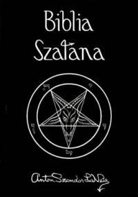 Anton Szandor LaVey - Biblia Szatana