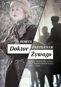 Borys Pasternak - Doktor Żywago