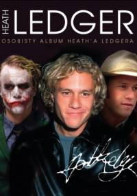 Suzanne Lander - Heath Ledger. Osobisty album Heatha Ledgera